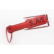 Красная шлёпалка Slave - 31,5 см.  Незаменимый девайс, без которого не обойдется ни одна ролевая игра БДСМ.